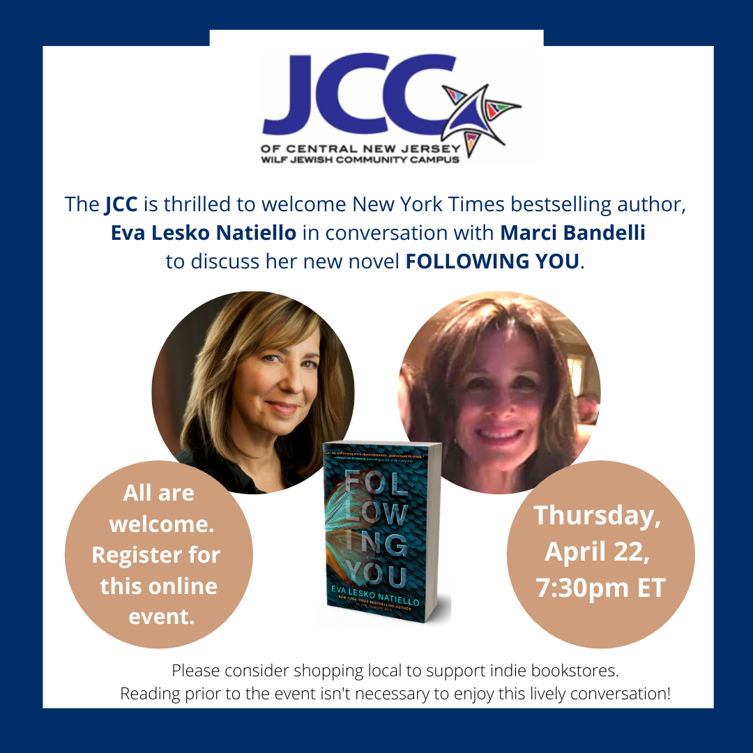 IG_ The JCC is thrilled to welcome New York Times bestselling author, Eva Lesko Natiello in conversation with Marci Bandelli to discuss her new novel FOLLOWING YOU.-2